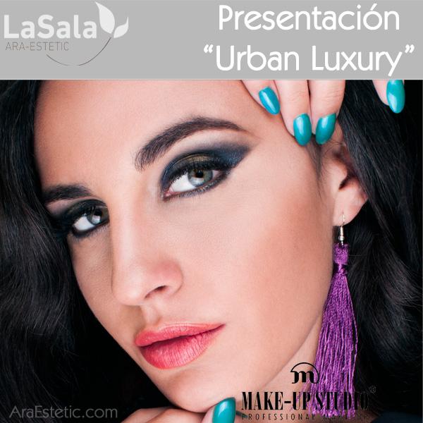 Presentación Urban Luxury de Make-up Studio, LaSala de Araestetic